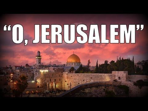 11 May '18: Jerusalem, the Cup of Trembling That Intoxicates the