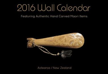 A 2016 wall calendar featuring images of authentic hand carved Maori items.