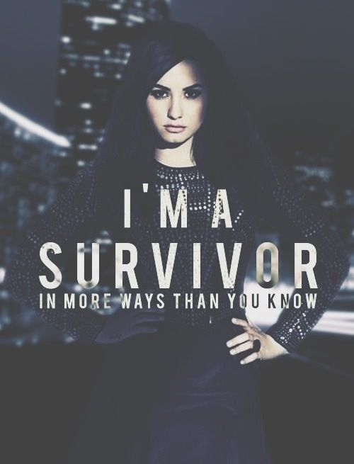 i'm a survivor in more ways than you know