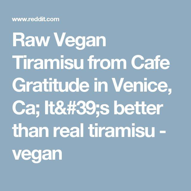 Raw Vegan Tiramisu from Cafe Gratitude in Venice, Ca; It's better than real tiramisu - vegan
