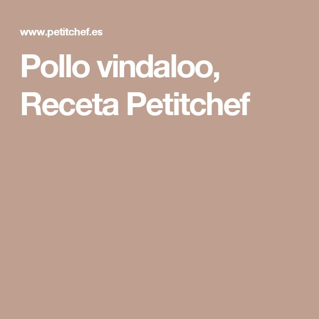 Pollo vindaloo, Receta Petitchef