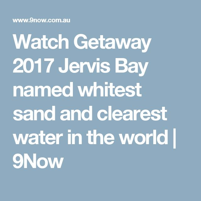 Watch Getaway 2017 Jervis Bay named whitest sand and clearest water in the world   9Now