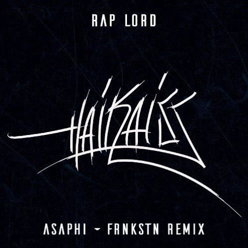 Haikaiss - Rap Lord (Asaphi & FRNKSTN Remix)[Free Download]  #Rap #Music #FreedomOfArt  Join us and SUBMIT your Music  https://playthemove.com/SignUp