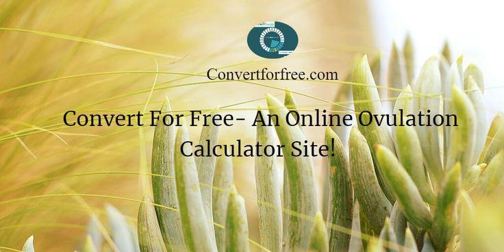 Convert Free – An Online Ovulation Calculator Site!    – Ovulation Calculator – … – Pregnancy Calculator