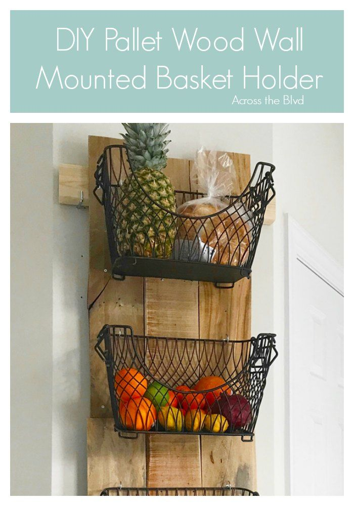 Diy Wall Mounted Fruit And Veggie Holder Across The Blvd Wood Pallet Wall Wood Pallet Projects Pallet Diy