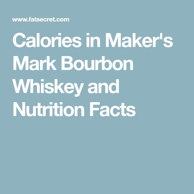 Calories in Maker's Mark Bourbon Whiskey and Nutrition Facts