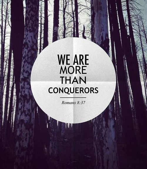 "Romans 8:37 | More than conquerors through Him that loved us. This verse is used by RC in the song ""More Than Conquerors"""