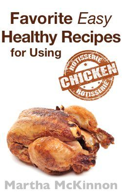 Favorite Easy Healthy Recipes Rotisserie Chicken Recipes