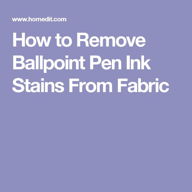 How to Remove Ballpoint Pen Ink Stains From Fabric
