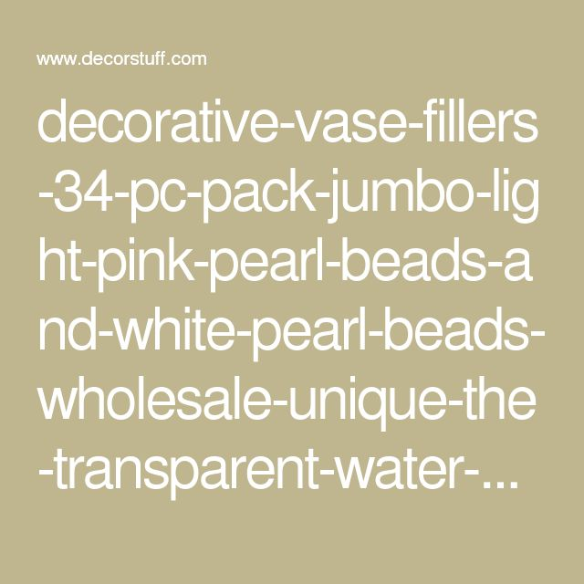 decorative-vase-fillers-34-pc-pack-jumbo-light-pink-pearl-beads-and-white-pearl-beads-wholesale-unique-the-transparent-water-gels-that-are-floating-the-pearl-beads-are-sold-separately_289656_500.jpg (375×500)