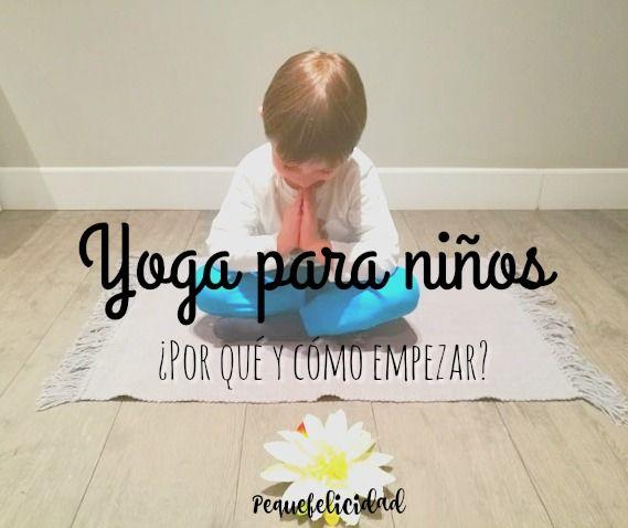 Yoga para niños.  Hoy te voy a contar cómo y porqué hemos empezado a practicar yoga en familia. A lo mejor piensas que el yoga será ...