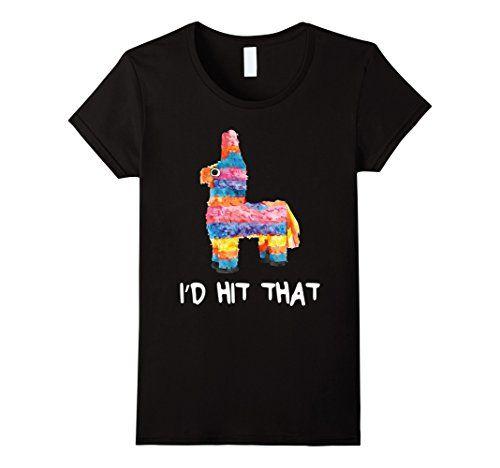 Women's I'd Hit That Pinata T-Shirt Cinco de Mayo Party S... https://www.amazon.com/dp/B06ZZ3T791/ref=cm_sw_r_pi_dp_x_KCuYzbBDR50V6