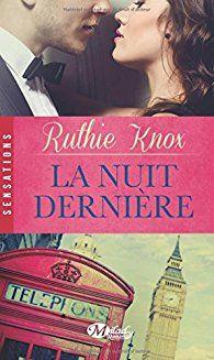 Critiques, citations, extraits de La nuit dernière de Ruthie Knox. Mary a quitté Chicago pour Londres et tiré un trait sur son passé tumu...