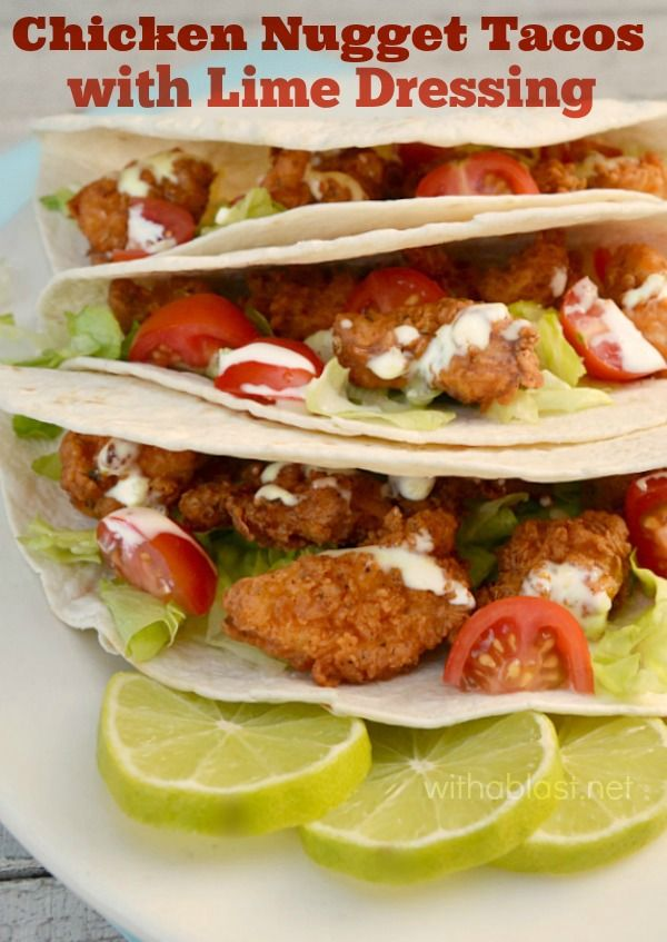 Mildly spiced Chicken Nuggets in soft Tacos with a delicious Lime Dressing drizzled over - will become a family favorite soon !
