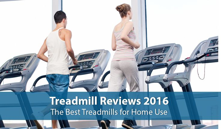 Treadmill Reviews 2016 – The Best Treadmills for Home Use