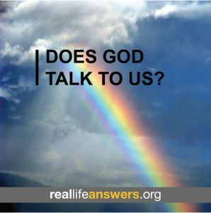 @Real Life Answers Does God talk to us?