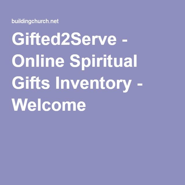 Gifted2Serve - Online Spiritual Gifts Inventory - Welcome