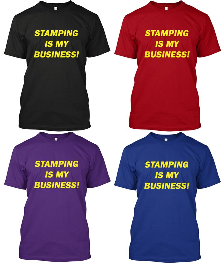 """Show everyone you take pride in your stamping business!   This quality tee also makes a great conversation starter with potential customers and downline:  Them: """"What do you mean 'stamping is your business?"""" You: """"Glad you asked...""""  Quality Tees available in four different colors and sizes Small to 3XL!  http://teespring.com/simbtee"""