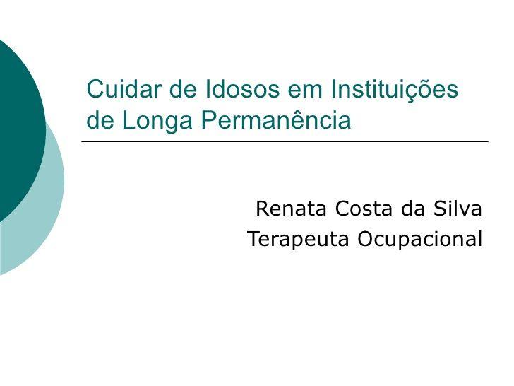 CUIDAR DE IDOSOS EM ILPIs - TERAPIA OCUPACIONAL