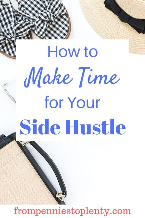 "How to Make Time for Your Side Hustle – Personal Finance ""How To"""