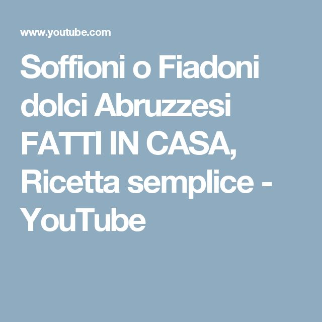 Soffioni o Fiadoni dolci Abruzzesi FATTI IN CASA, Ricetta semplice - YouTube
