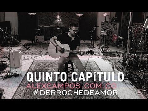Capítulo 5: making of - Derroche De Amor #AlexCampos. - YouTube