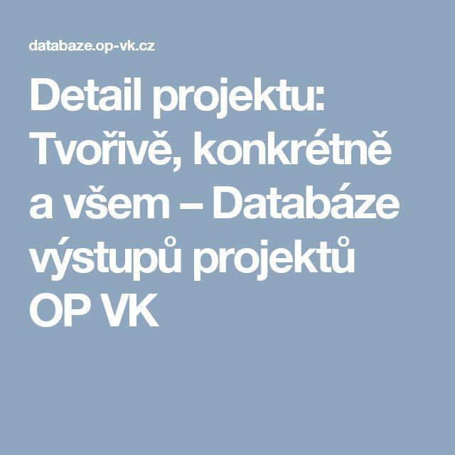 Detail projektu: Tvořivě, konkrétně a všem – Databáze výstupů projektů OP VK