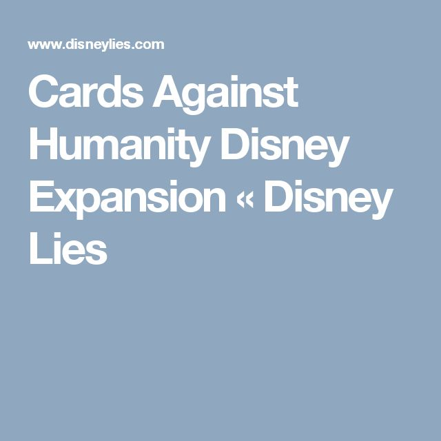 Cards Against Humanity Disney Expansion « Disney Lies