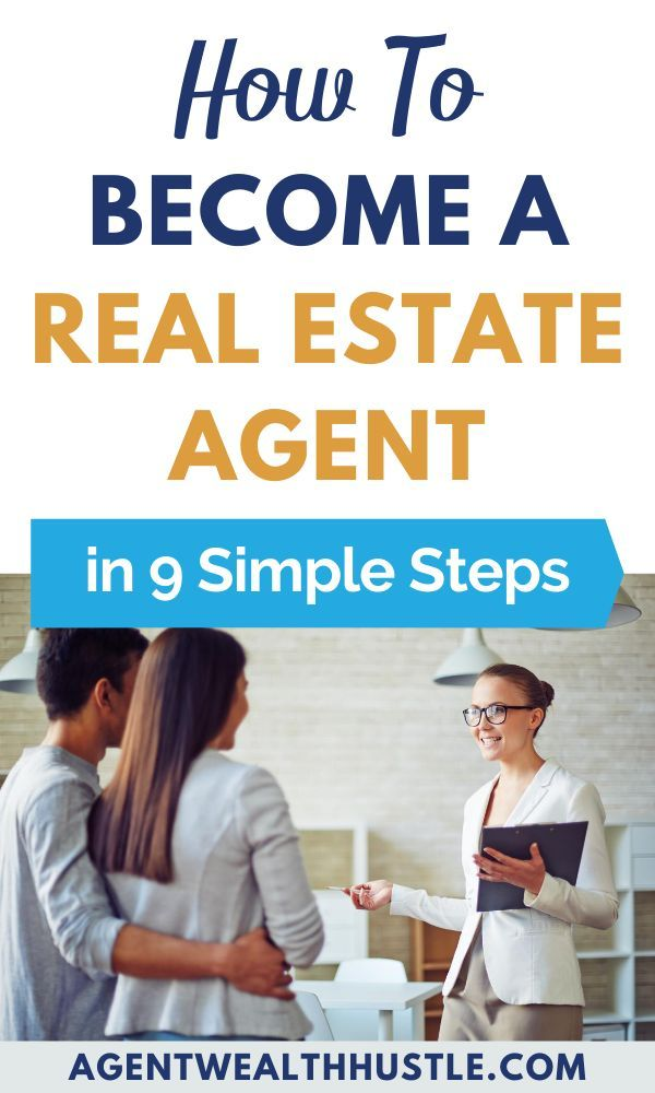 How To Become A Real Estate Agent 9 Simple Steps Real Estate Training Real Estate Agent Estate Agent