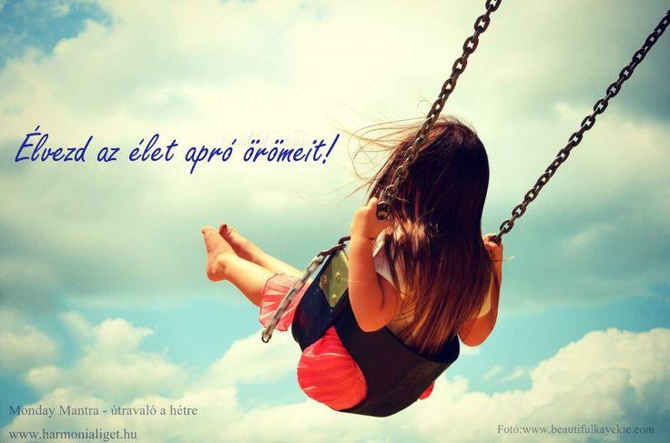 Élvezd az élet apró örömeit!