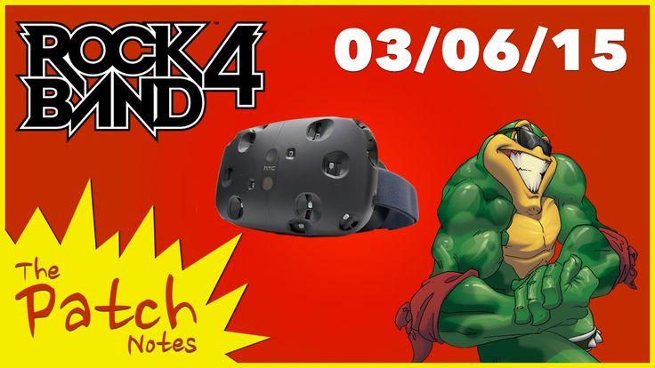 Steam VR Rock Band 4 Battletoads und Resident Evil  The Patch Notes 03/06/15 #vr #virtualreality #oculus #oculusrift #gearvr #htcvivve #projektmorpheus #cardboard #video #videos