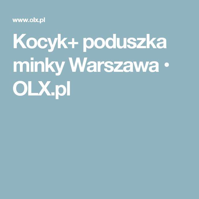 Kocyk+ poduszka minky Warszawa  • OLX.pl