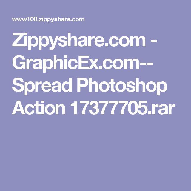 Zippyshare.com - GraphicEx.com-- Spread Photoshop Action 17377705.rar