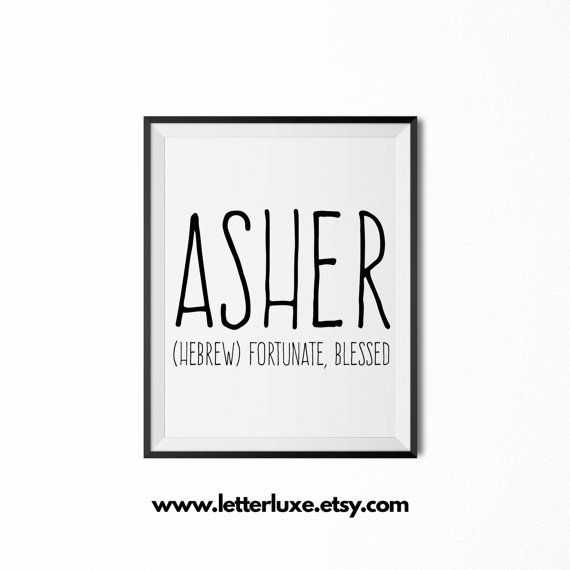 Asher Name Meaning - Printable Nursery Art - Baby Shower Gift - Inspirational Typography Art - Digital Print - Nursery Decor - Wall Decor