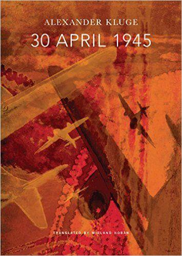 30 April 1945 (Alexander Kluge) / DD258.8 .K58313 2016 / http://catalog.wrlc.org/cgi-bin/Pwebrecon.cgi?Search_Arg=30%20april%201945&Search_Code=TALL&SL=Submit&LOCA=-AMERICAN%20UNIVERSITY|0&CNT=25&DB=local