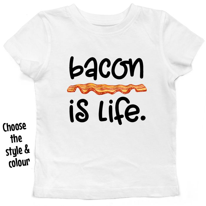 Bacon Is Life Kids T Shirt or Hoodie