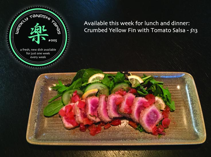 Tanoshi Tapas #005 Oishīdesu !!!! Crumbed Yellow Fin with Tomato Salsa - $13