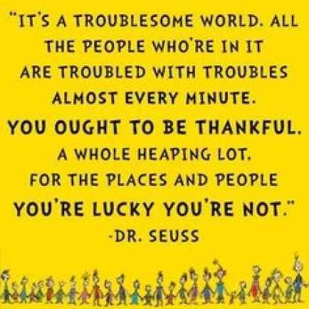 He opened our eyes and made us grateful for what we have. | 10 Life Lessons From Dr. Seuss That'll Make You A Better Person