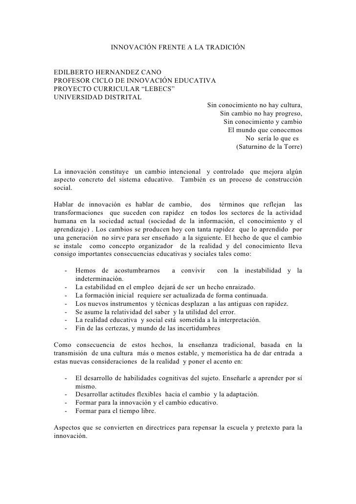 """INNOVACIÓN FRENTE A LA TRADICIÓN   EDILBERTO HERNANDEZ CANO PROFESOR CICLO DE INNOVACIÓN EDUCATIVA PROYECTO CURRICULAR """"LE..."""