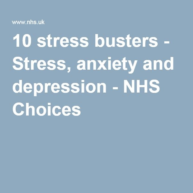 10 stress busters - Stress, anxiety and depression - NHS Choices