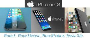 iPhone 8 - iPhone 8 Review | iPhone 8 Features - Release Date