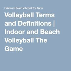 Volleyball Terms and Definitions | Indoor and Beach Volleyball The Game