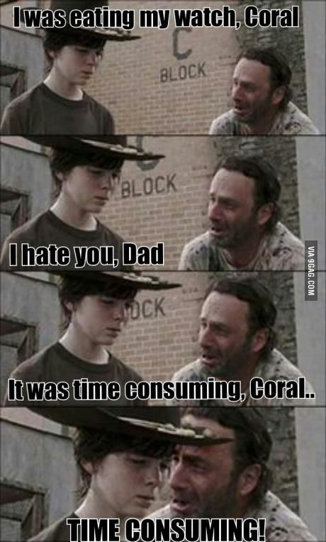 Time consuming !  - Coral - Humor Me - The Walking Dead Carl Memes