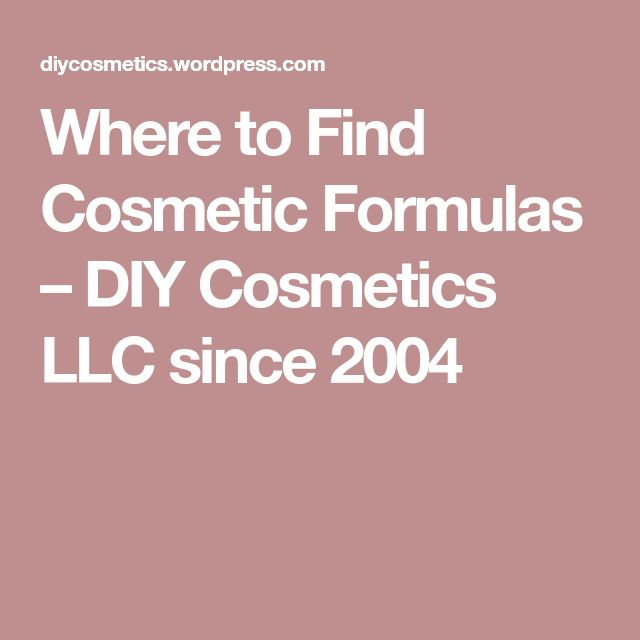 Where to Find Cosmetic Formulas – DIY Cosmetics LLC since 2004