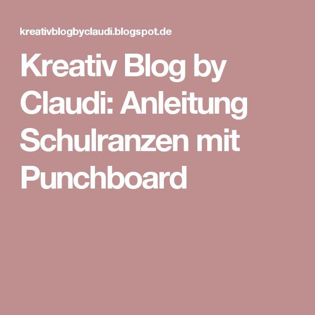 Kreativ Blog by Claudi: Anleitung Schulranzen mit Punchboard