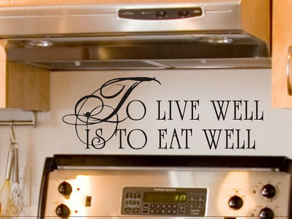 to live well is to eat well kitchen wall quote by 900