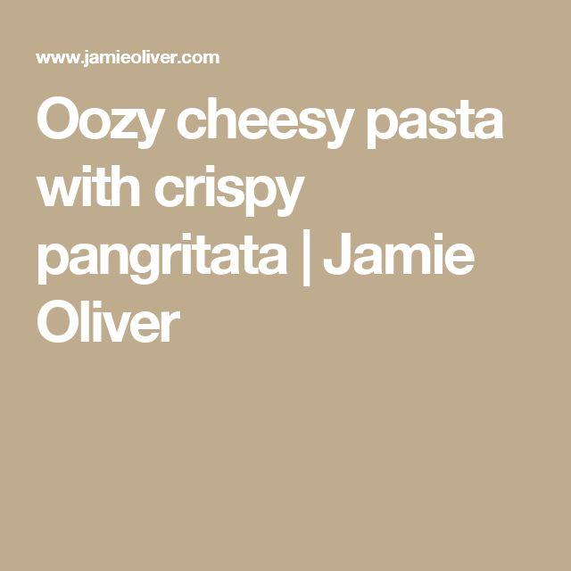 Oozy cheesy pasta with crispy pangritata | Jamie Oliver