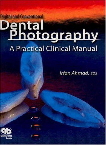 Digital and Conventional Dental Photography: A Practical Clinical Manual - http://www.books-howto.com/digital-and-conventional-dental-photography-a-practical-clinical-manual/