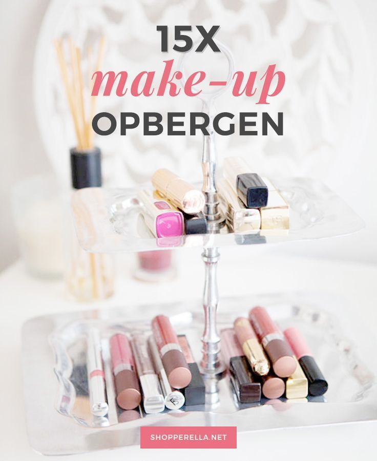 15X make-up opbergen | Handige opbergsystemen waarmee je sieraden & accessoires netjes en mooi kan opbergen | make-up storage