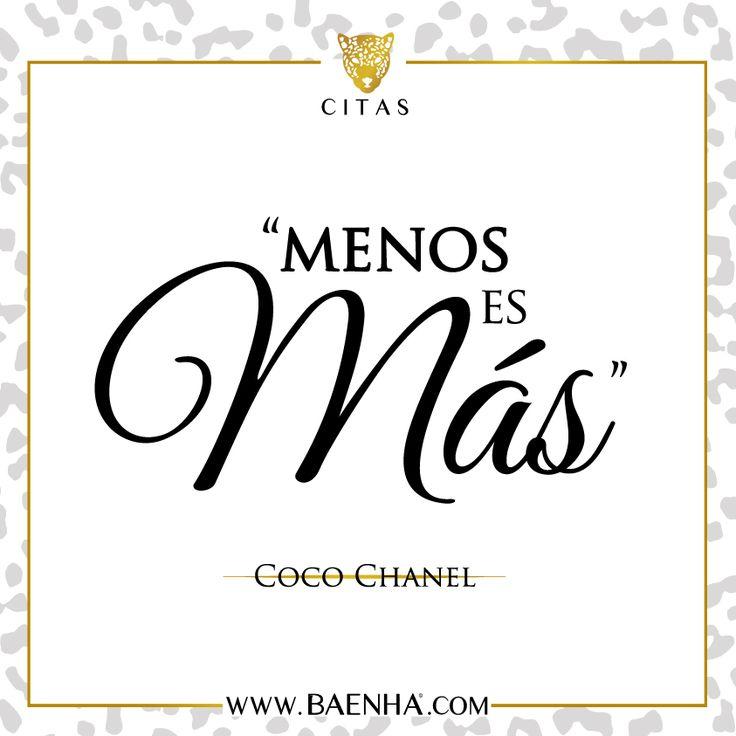 """""""Menos es Más"""".- Coco Chanel"""